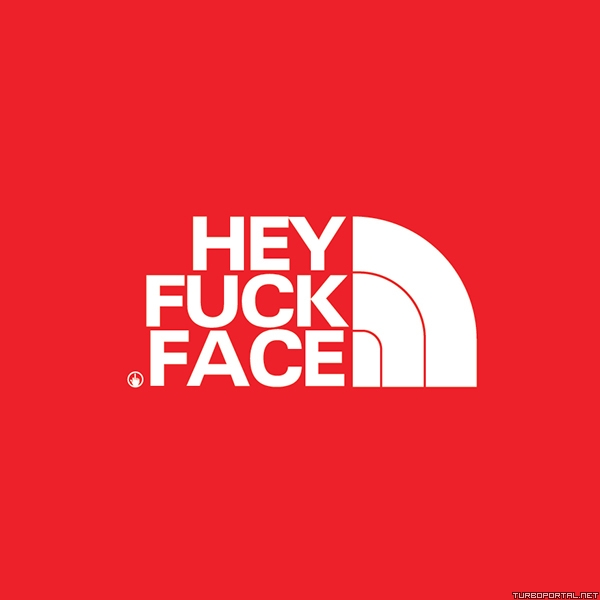 Hey Fuck Face ­– North Face